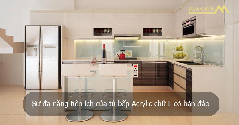 su-da-nang-tien-ich-cua-tu-bep-acrylic-chu-l-co-ban-dao
