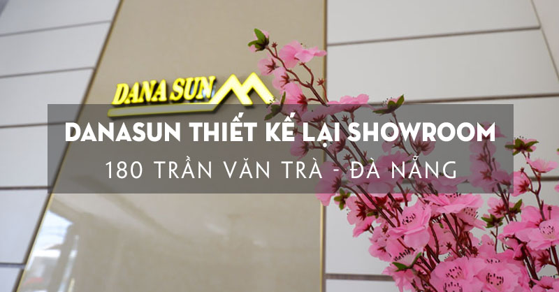 danasun-thiet-ke-lai-showroom-de-tang-trai-nghiem-khach-hang