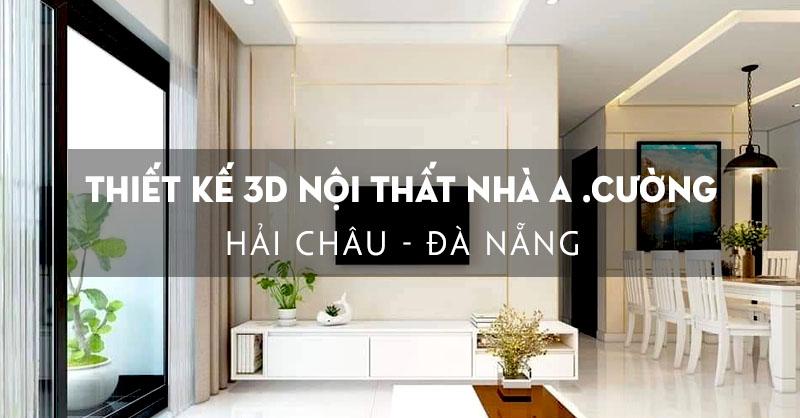 thiet-ke-3d-noi-that-nha-anh-cuong-hai-chau