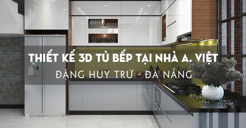 thiet-ke-3d-tu-bep-chu-u-tai-nha-anh-viet-dang-huy-tru