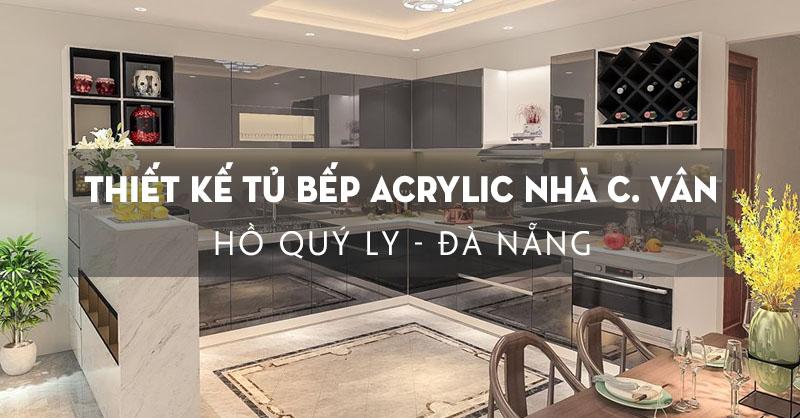 chot-thiet-ke-tu-bep-acrylic-cho-can-bep-nha-chi-van-ho-quy-ly