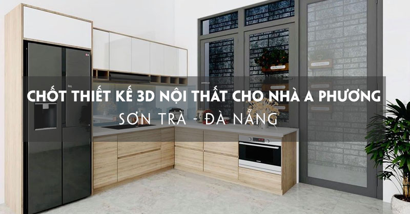 chot-thiet-ke-3d-noi-that-cho-nha-a-phuong-son-tra