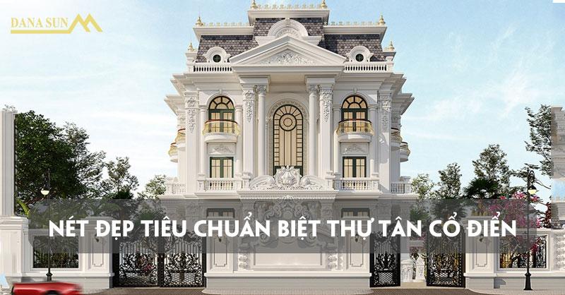 net-dep-tieu-chuan-trong-nhung-mau-biet-thu-tan-co-dien