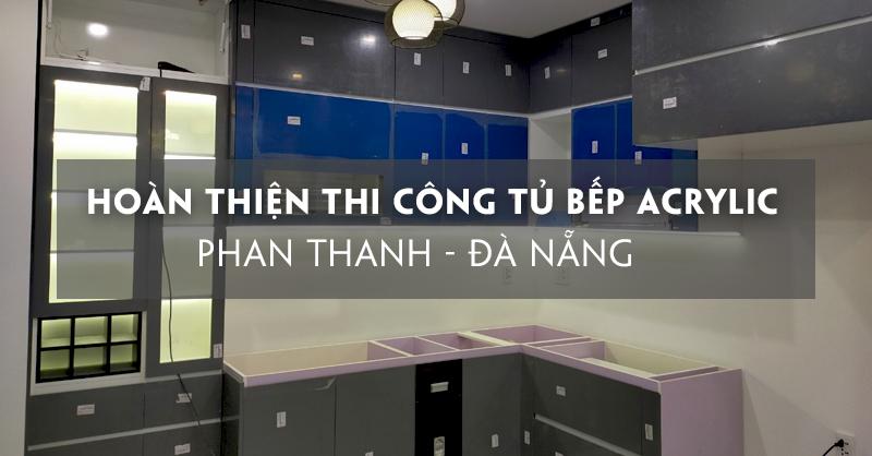 hoan-thien-thi-cong-tu-bep-acrylic-bong-guong-phan-thanh