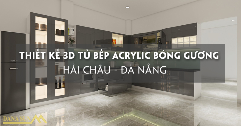 thiet-ke-3d-tu-bep-acrylic-bong-guong-cao-cap-hai-chau-da-nang