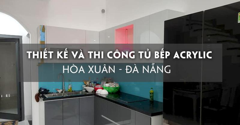 thiet-ke-va-thi-cong-tu-bep-acrylic-an-cuong-hoa-xuan-da-nang