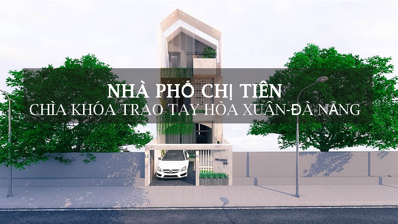 thiet-ke-thi-cong-nha-pho-chia-khoa-trao-tay-chi-tien-hoa-xuan